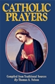 Catholic Prayers-Compiled from Traditional Sources