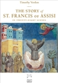 The Story of Saint Francis of Assisi: In Twenty-eight Scenes