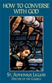 How to Converse with God - St. Alphonsus Liguori