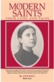 Modern Saints: Their Lives and Faces Book 1