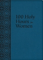 100 Holy Hours for Women - Ultrasoft Prayer Book