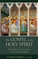 The Gospel of the Holy Spirit: Meditation and Commentary on the Acts of the Apostles