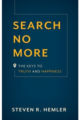 Search No More: The keys to Truth and Happiness