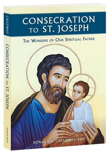 Consecration to Saint Joseph by Donald H. Calloway